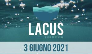 Apertura 2021 Lacus Lago di Romena