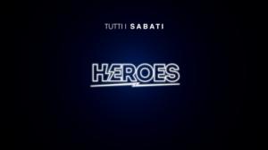 Heroes Sabato Space Firenze